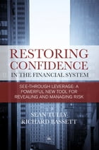Restoring Confidence In The Financial System: See-through leverage: a powerful new tool for…