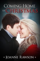 Coming Home For Christmas by Joanne Rawson