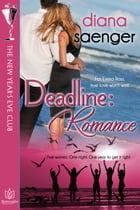Deadline:Romance: The New Year's Eve Club by Diana Saenger