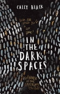 9781743585030 - Black, Cally: In The Dark Spaces - Buch