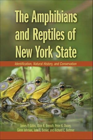 The Amphibians and Reptiles of New York State Identification,  Natural History,  and Conservation