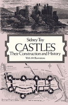 Castles: Their Construction and History by Sidney Toy