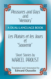 "Pleasures and Days and ""Memory"" / Les Plaisirs et les Jours et ""Souvenir"" Short Stories by Marcel…"