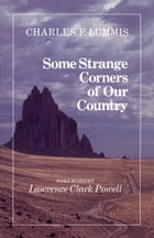 Some Strange Corners of Our Country by Charles Lummis