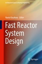Fast Reactor System Design by Naoto Kasahara