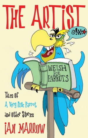 The Artist Tales Of A Very Blue Parrot and Other Stories