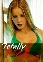 Totally Sexy Volume 2 - A sexy photo book by Emma Land