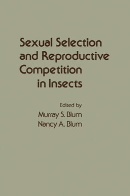 Book Sexual Selection and Reproductive Competition in Insects by Blum, Murray
