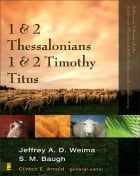 1 and 2 Thessalonians, 1 and 2 Timothy, Titus by Clinton E. Arnold