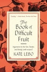 The Book of Difficult Fruit Cover Image