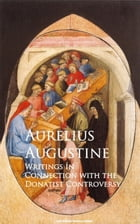 Writings in Connection with the Donatist Controversy by Aurelius Augustine