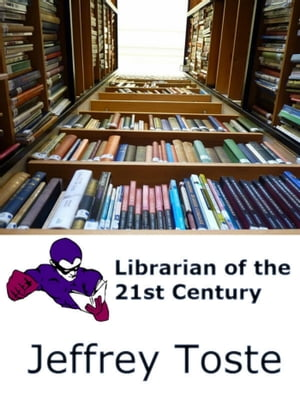 Librarian of the 21st Century