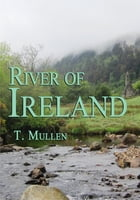 River of Ireland by T. Mullen