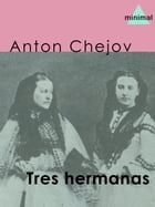 Tres hermanas by Anton Chejov