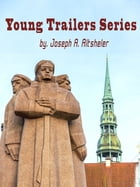 Young Trailers Series by Joseph A. Altsheler
