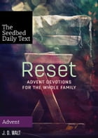 Reset: Advent Devotions for the Whole Family by J. D. Walt