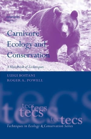 Carnivore Ecology and Conservation A Handbook of Techniques