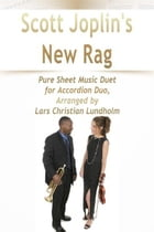 Scott Joplin's New Rag Pure Sheet Music Duet for Accordion Duo, Arranged by Lars Christian Lundholm by Pure Sheet Music