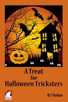 A Treat for Halloween Tricksters by RJ Nolan