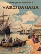 The voyages and adventures of Vasco da Gama by George Makepeace Towle