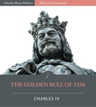 The Golden Bull of 1356 by Charles IV