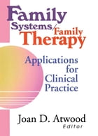 Family Systems/Family Therapy: Applications for Clinical Practice