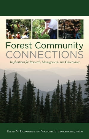 "Forest Community Connections ""Implications for Research,  Management,  and Governance"""