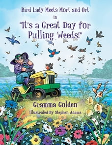 "Bird Lady Meets Mort and Ort in ""It's a Great Day for Pulling Weeds"""