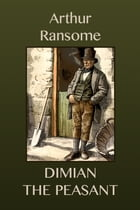DIMIAN THE PEASANT by Arthur Ransome
