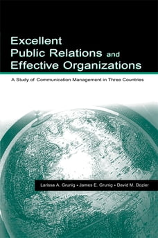 Excellent Public Relations and Effective Organizations: A Study of Communication Management in…
