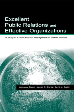 Book Excellent Public Relations and Effective Organizations: A Study of Communication Management in… by James E. Grunig