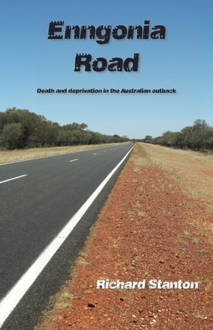Enngonia Road: Death and deprivation in the Australian outback