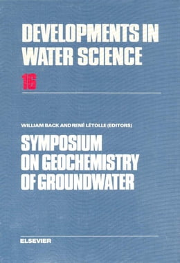 Book Symposium on Geochemistry of Groundwater: 26th International Geological Congress, Paris, 1980 by Back, William
