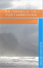 The Fringes of the Fleet (Annotated) by Rudyard Kipling