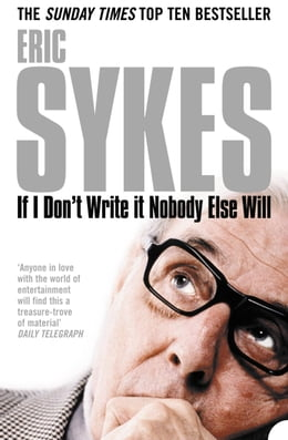 Book If I Don't Write It Nobody Else Will by Eric Sykes
