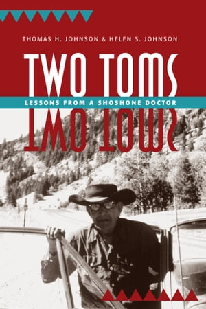 Two Toms Lessons from a Shoshone Doctor