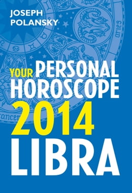 Book Libra 2014: Your Personal Horoscope by Joseph Polansky