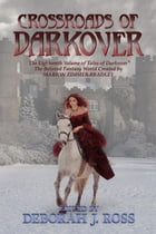 Crossroads of Darkover: Darkover Anthology, #18 by Deborah J. Ross