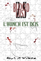 Blood Lust 2.5: L'Hunch Est Dos by Rhys A. Wilcox