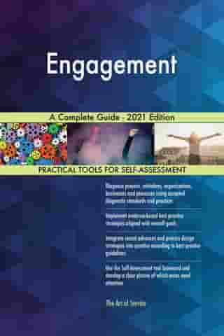 Engagement A Complete Guide - 2021 Edition by Gerardus Blokdyk