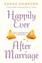 Happily Ever After Marriage: There's Nothing Like Divorce to Clear the Mind