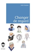 Changer de regard by André Jeanjean