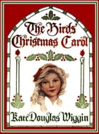 The Birds' Christmas Carol by Kate Douglass Wiggin