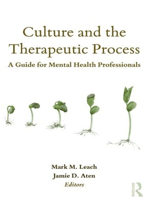 Culture and the Therapeutic Process A Guide for Mental Health Professionals