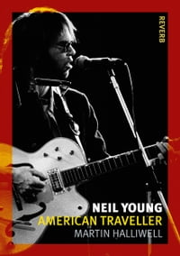 Neil Young: American Traveller
