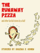The Runaway Pizza (Digital Edition) by Shaina Cohen
