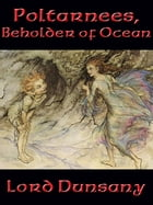 Poltarnees, Beholder of Ocean by Lord Dunsany