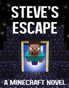 Steve's Escape: A Minecraft Novel by Aqua Apps