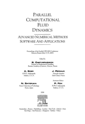 Parallel Computational Fluid Dynamics 2003: Advanced Numerical Methods,  Software and Applications