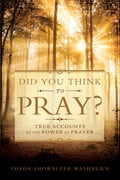 Did You Think to Pray bfe37b0b-7429-4849-93a8-d23a181e0289